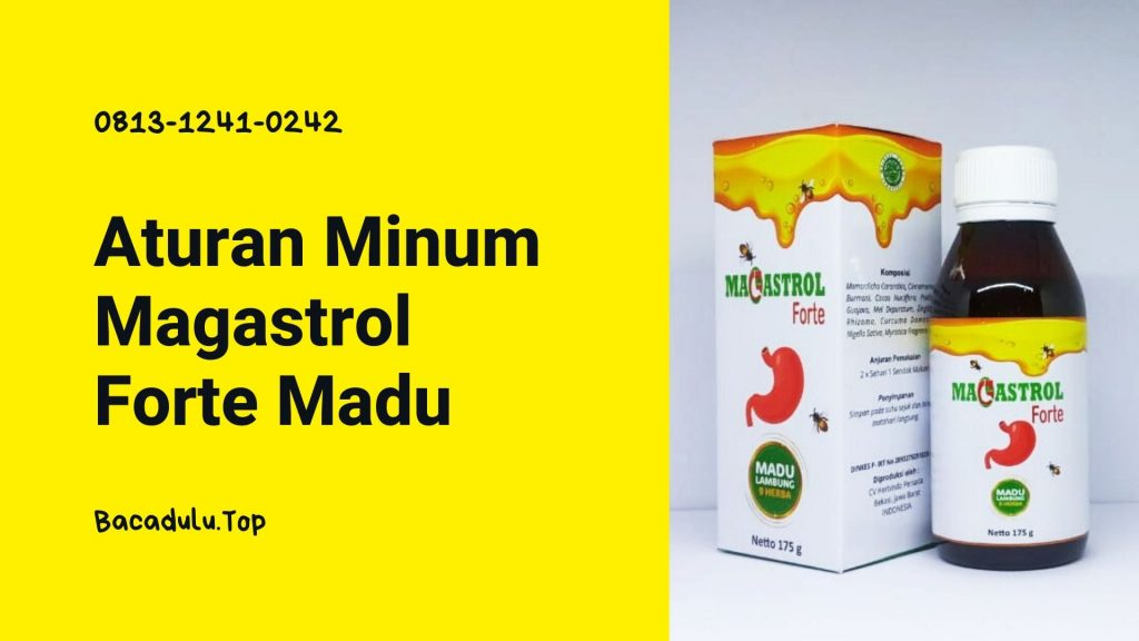 Bagaimana Aturan Minum Magastrol Forte Madu Yang Benar ?