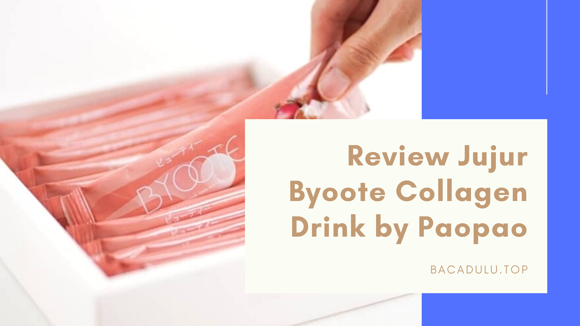 Review Jujur Byoote Collagen Drink by Paopao