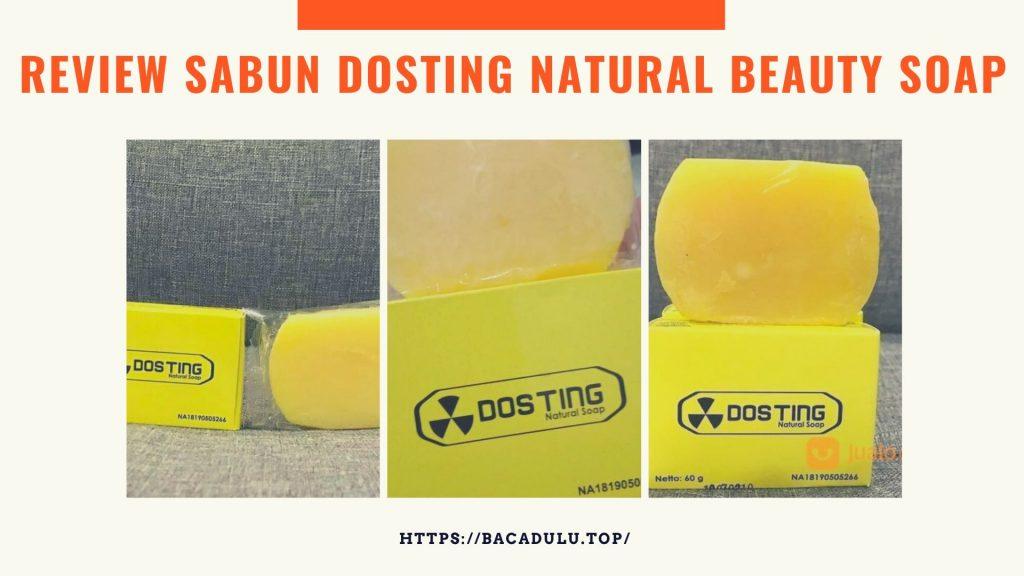 Review Sabun Dosting Natural Beauty Soap, Harga, Manfaat, Testimoni, Efek Samping