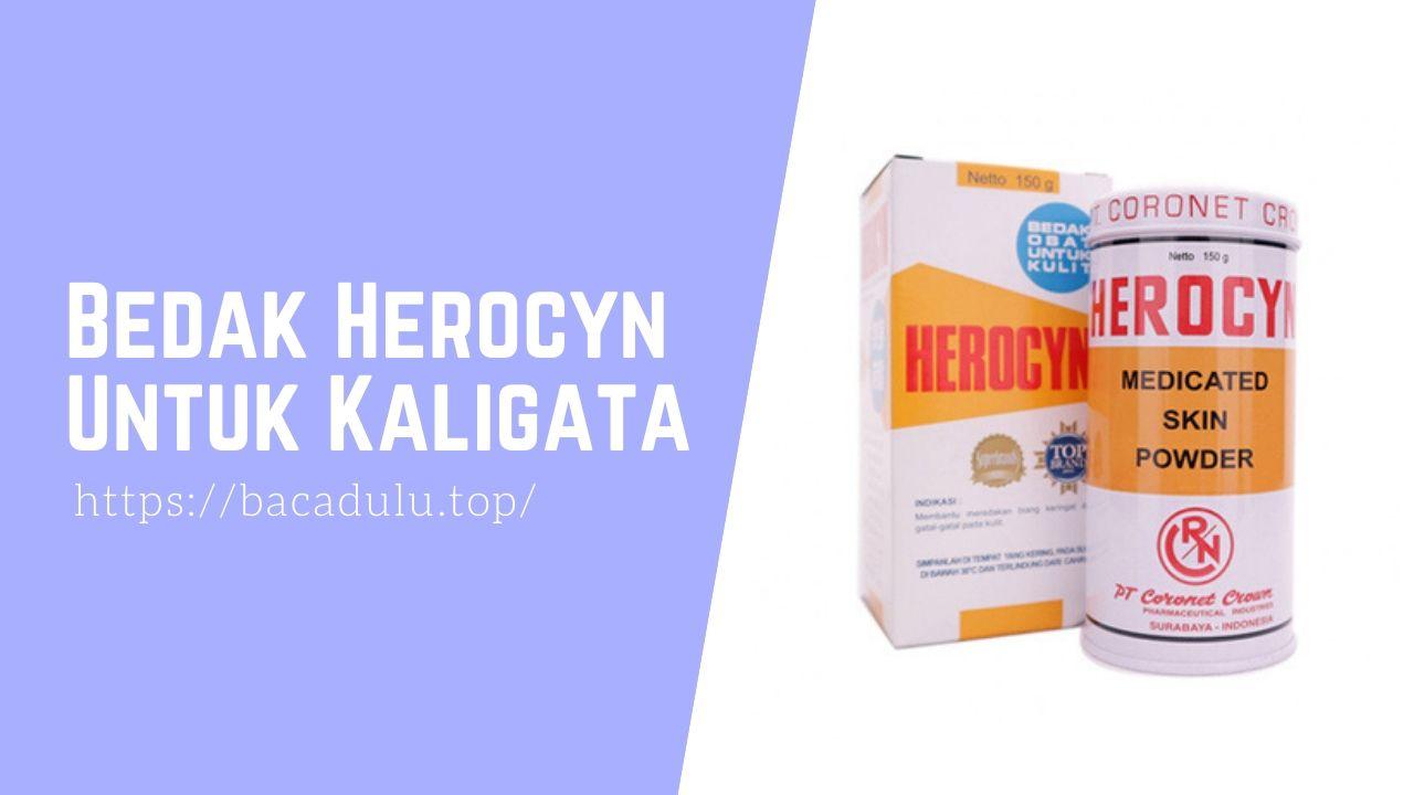 Bedak Herocyn Untuk Kaligata
