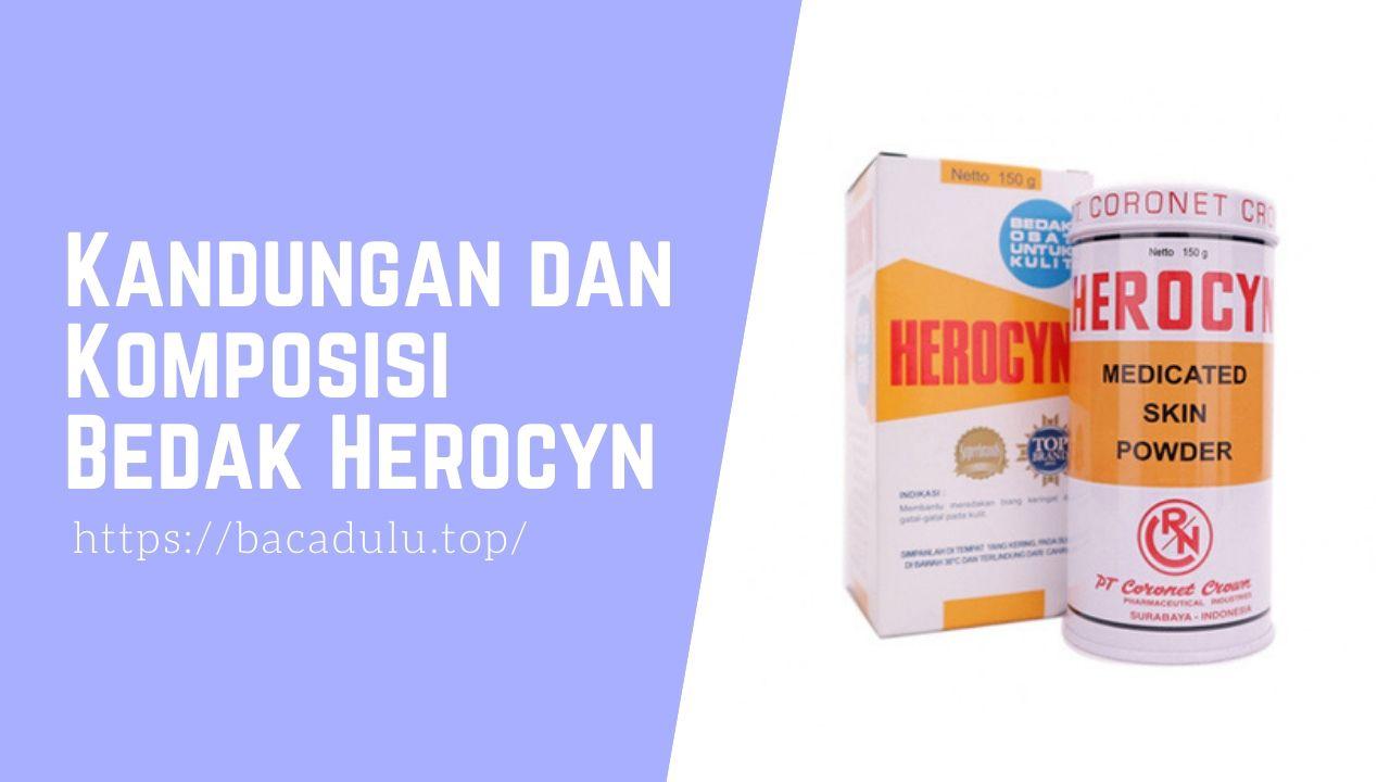 Kandungan dan Komposisi Bedak Herocyn Medicated Skin Powder, Bedak Untuk Kulit Gatal