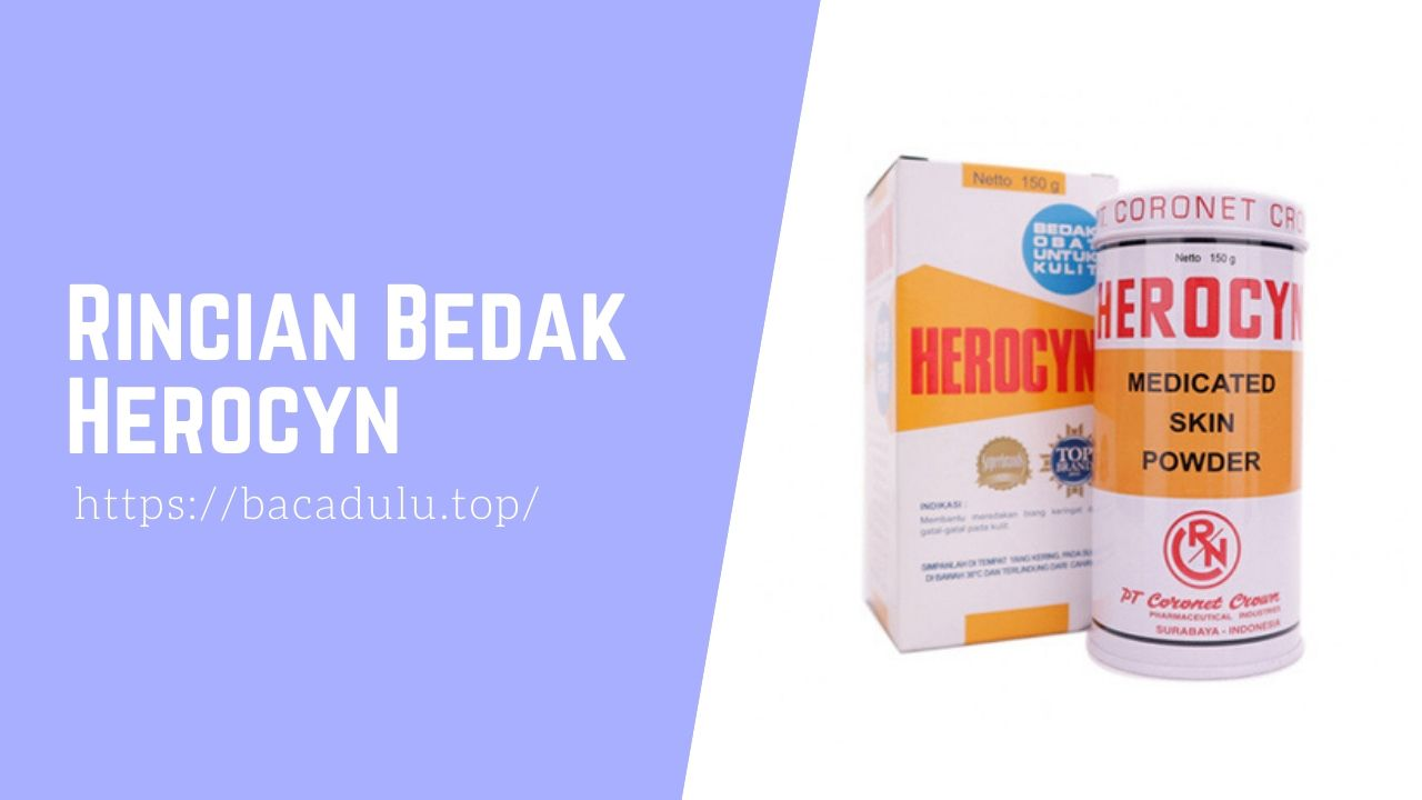 Rincian Bedak Herocyn Medicated Skin Powder, Bedak Untuk Kulit Gatal