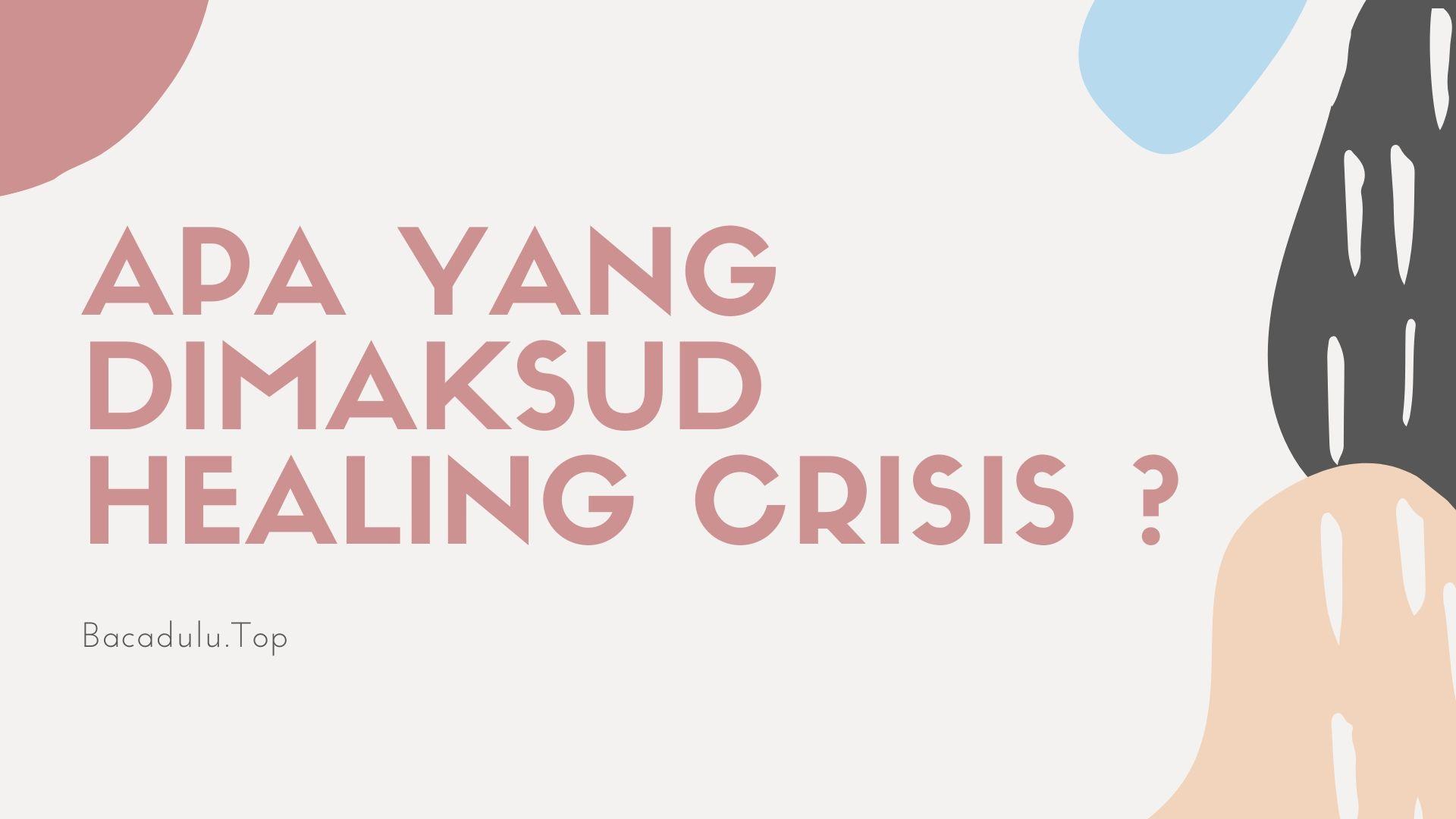 Apa Yang Dimaksud Healing Crisis ? Ini Dia Penjelasan Lengkapnya
