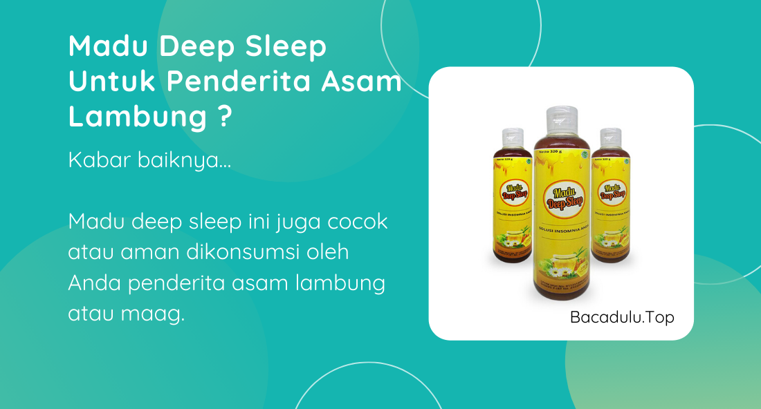 Bisakah Madu Deep Sleep Untuk Penderita Asam Lambung ?