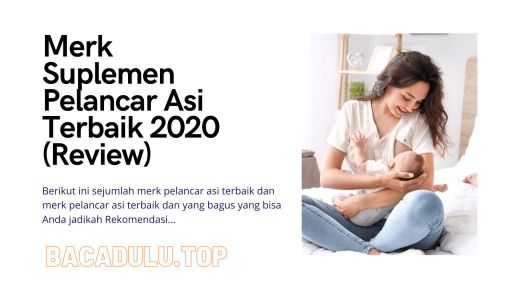 Rekomendasi 22 Merk Suplemen Pelancar Asi Yang Bagus 2020 (Review)