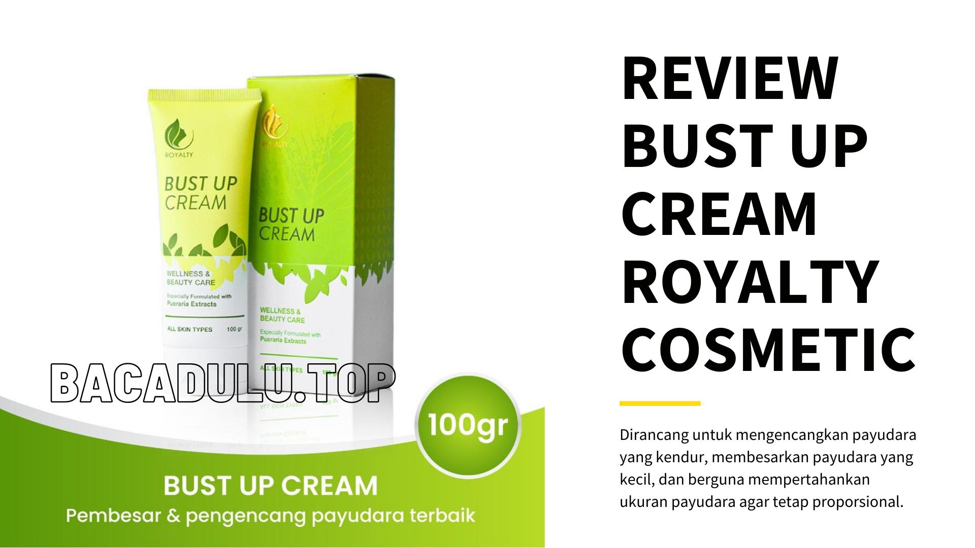 Review Bust Up Cream Royalty Cosmetic, Krim Pembesar Payudara Terbaik