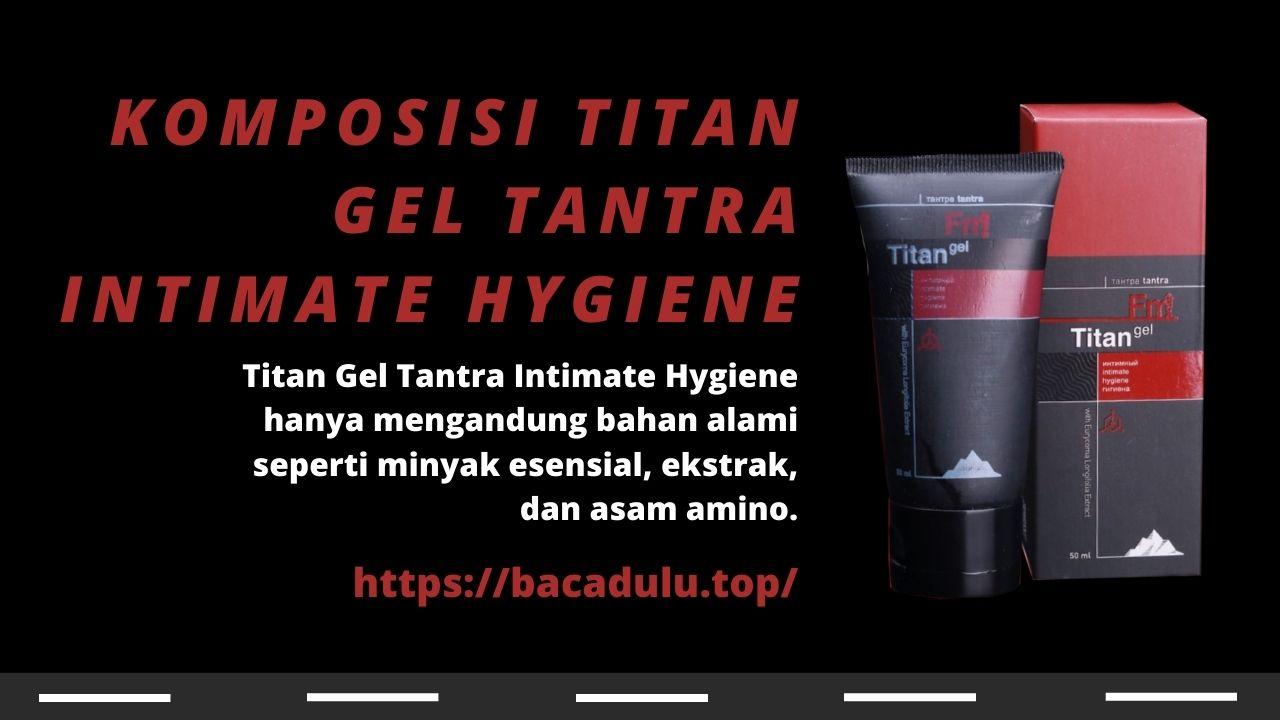 Komposisi Titan Gel Tantra Intimate Hygiene
